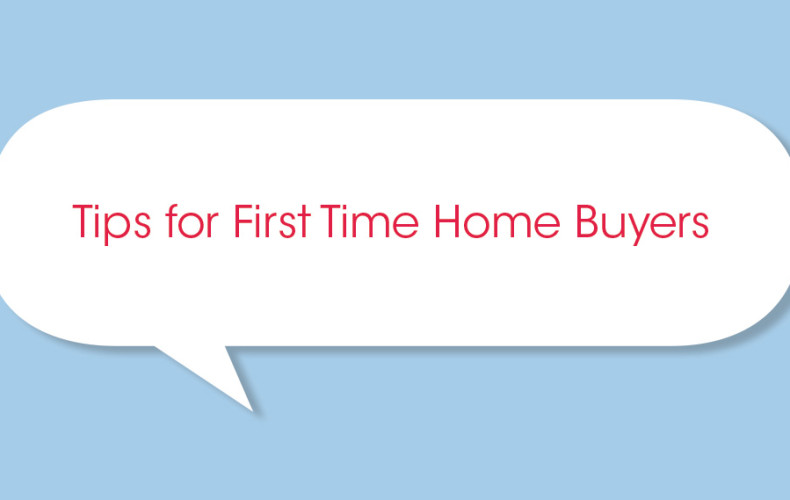 Tips For First Time Home Buyers on tips for blog, tips for sellers, tips for artists, tips for seniors, tips for mortgage, tips for downsizing, tips for renters, tips for moving,
